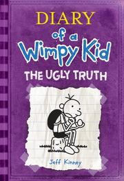 Cover of: Diary of a Wimpy Kid: The Ugly Truth