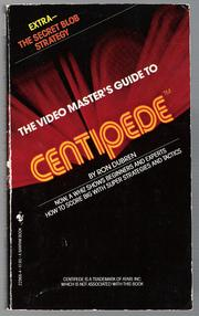 The Video Master's Guide to Centipede by Ron Dubren