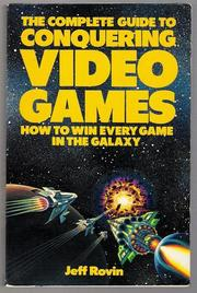 The Complete Guide to Conquering Video Games by Jeff Rovin