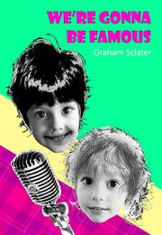 We're gonna be famous by Graham Sclater