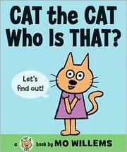 Cover of: Cat the cat, who is that? | Mo Willems