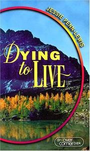 Cover of: Dying to Live | Jessie Penn-Lewis