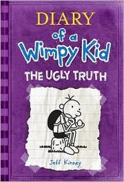 The ugly truth (Diary of a wimpy kid ; bk. 5)