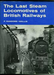 The last steam locomotives of British Railways by P. Ransome-Wallis
