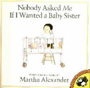 Cover of: Nobody asked me if I wanted a baby sister