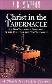 Christ in the tabernacle by A. B. Simpson