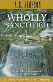 Wholly sanctified by A. B. Simpson