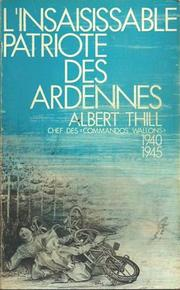 L' insaisissable patriote des Ardennes by Albert Thill