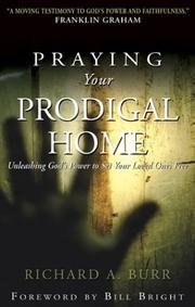 Cover of: Praying your prodigal home | Richard A. Burr