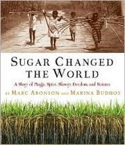 Cover of: Sugar changed the world by Marc Aronson