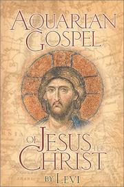 Cover of: Aquarian Gospel of Jesus the Christ | H. Dowling Levi