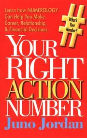 Cover of: Your right action number, and an autobiography of a numerologist | Juno Jordan