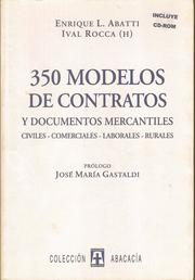 Cover of: 350 MODELOS DE CONTRATOS Y DOCUMENTOS MERCANTILES. Civiles, comerciales, laborales, rurales. Incluye CD-ROM by