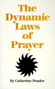 Cover of: dynamic laws of prayer | Catherine Ponder