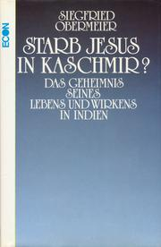 Starb Jesus in Kaschmir? by Siegfried Obermeier