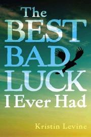 Cover of: The best bad luck I ever had | Kristin Levine