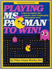 Playing Ms. Pac-Man to Win by Video Game Books, Inc.