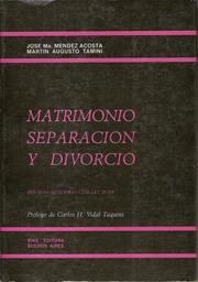 Cover of: MATRIMONIO, SEPARACIÓN Y DIVORCIO. REFORMA AL CÓDIGO CIVIL LEY 23.515 by