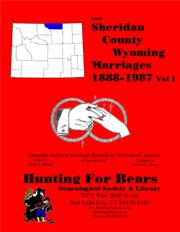 Sheridan Co Wyoming Marriages Vol 1 1888-1987 by Nicholas Russell Murray, David Alan Murray