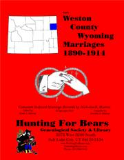Weston Co Wyoming Marriages 1890-1914 by Nicholas Russell Murray, David Alan Murray