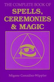 Cover of: The complete book of spells, ceremonies, and magic