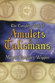The complete book of amulets & talismans by Migene González-Wippler