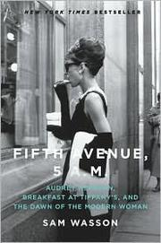 Cover of: Fifth Avenue, 5 A.M.: Audrey Hepburn, Breakfast at Tiffany's, and the dawn of the modern woman