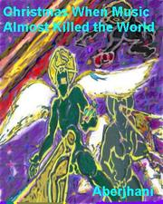 Cover of: Christmas When Music Almost Killed the World (eBook) |