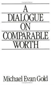 Cover of: A dialogue on comparable worth | Michael Evan Gold