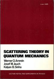 Scattering theory in quantum mechanics: physical principles and mathematical methods
