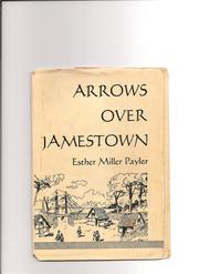 Cover of: Arrows over Jamestown. | Esther Miller Payler