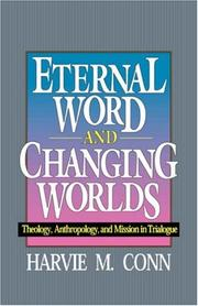 Cover of: Eternal word and changing worlds | Harvie M. Conn