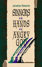 Sinners in the hands of an angry God. by Jonathan Edwards
