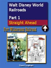 Walt Disney World Railroads Part 1 Fort Wilderness Railroad by David Leaphart