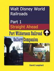 Walt Disney World Railroads Part 1 Fort Wilderness Railroad Photo Galleries by David Leaphart