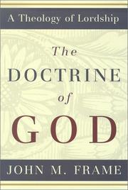 Cover of: The Doctrine of God (A Theology of Lordship)