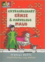 Cover of: Extraordinary Ernie & Marvelous Maud | Frances Watts