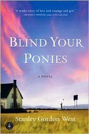 Cover of: Blind your ponies | Stanley Gordon West