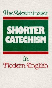 Cover of: The Westminster Shorter catechism in modern English