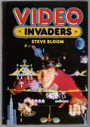 Video invaders by Steve Bloom