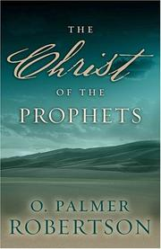 Cover of: The Christ of the Prophets | O. Palmer Robertson