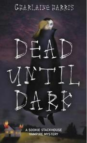 Cover of: Dead until dark by Charlaine Harris