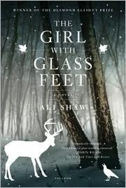 Cover of: The girl with glass feet | Ali Shaw