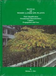 Manual of woody landscape plants by Michael Dirr