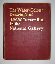 Cover of: The water-colour drawings of J. M. W. Turner, R. A. in the National Gallery