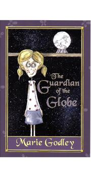 The Guardian of the Globe by Marie Godley