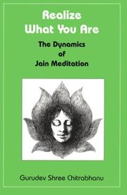 Cover of: Realize what you are: the dynamics of Jain meditation