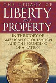 The Legacy of Liberty and Property in the Story of American Colonization and the Founding of a Nation by Daniel  J. Ford
