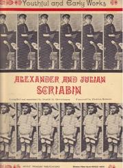 Cover of: Youthful and early works of Alexander and Julian Scriabin. | Aleksandr Nikolayevich Scriabin