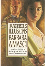 Dangerous Illusions by Barbara Masci Goss